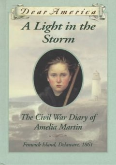 A Light in the Storm : the Civil War diary of Amelia Martin, reviewed by: Alayna <br />