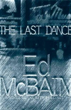 Last Dance: a Novel of the 87th Precinct
