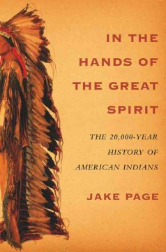 In the Hands of the Great Spirit: the 20,000 Year History of American Indians