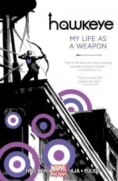 Hawkeye Volume One: My Life as a Weapon