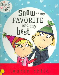 Snow is my FAVORITE and my best,