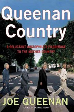 Queenan country : a reluctant Anglophile's pilgrimage to the mother country