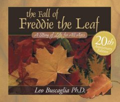The Fall of Freddie the Leaf: A Story of Life for All Ages