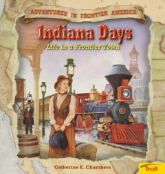Indiana Days: Life in a Frontier Town