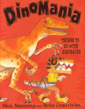 DinoMania: Things to do with Dinosaurs