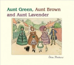 Aunt Green, Aunt Brown and Aunt Lavender,