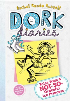 Dork Diaries tales from a not so graceful ice princess,