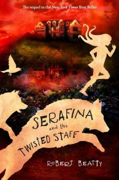 Serafina and the Twisted Staff, reviewed by: Sam Clarke <br />