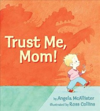 Trust me, Mom!