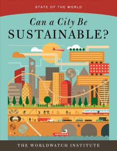 State of the World 2016: Can a City be Sustainable?