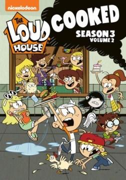 Loud House Season 3 Volume 2, The- Cooked