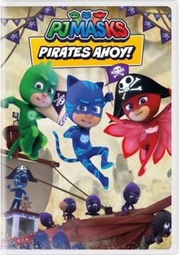 Pj Masks- Pirates Ahoy!