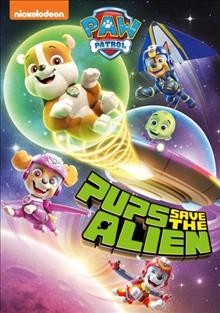 Paw Patrol- Pups Save the Alien
