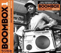 Boombox. 1, Early independent hip hop, electro and disco rap 1979-82.