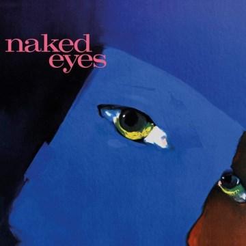 Naked Eyes.