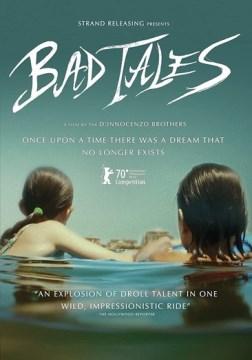 Bad tales.