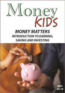 Money Kids- Money Matters - Introduction to Earning, Saving and Investing