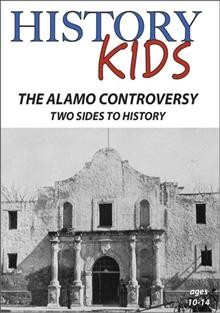 History Kids-  The Alamo Controversy - Two Sides to History