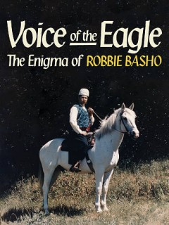 Voice of the Eagle- The Enigma of Robbie Basho