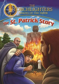 Torchlighters- The St. Patrick Story