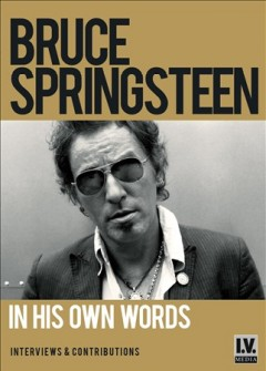 Bruce Springsteen- In His Own Words