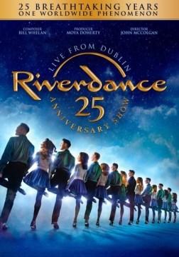 Riverdance- 25th Anniversary Show