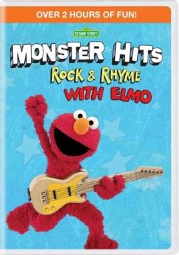 Sesame Street. Monster hits - rock & rhyme with Elmo.