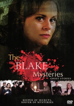 Blake Mysteries, The- Ghost Stories