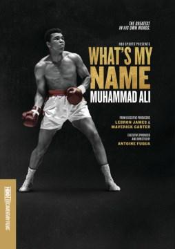 What's My Name- Muhammad Ali