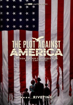 The plot against America. the complete series / created by David Simon and Ed Burns.