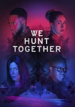 We hunt together. Season one.