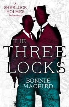 The Three Locks - A Sherlock Holmes Adventure