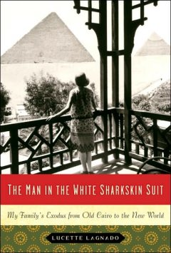 The man in the white sharkskin suit - my family's exodus from Old Cairo to the new world