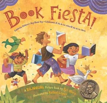 Book fiesta!: Celebrate Children's Day/Book Day = Celebremos El Día de los Niños/El Día de los Libros: A Bilingual Picture Book
