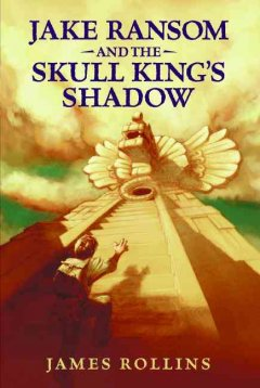 Jake Ransom and the Skull King's Shadow,