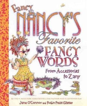 Fancy Nancy's favorite fancy words - from accessories to zany