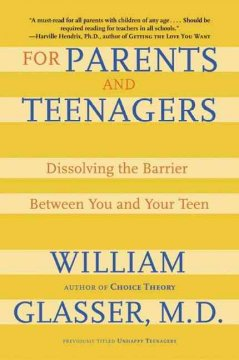 For Parents and Teenagers Dissolving the Barrier Between You and Your Teen