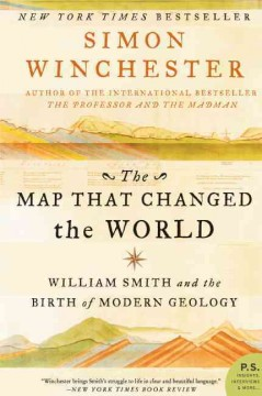The map that changed the world - William Smith and the birth of modern geology