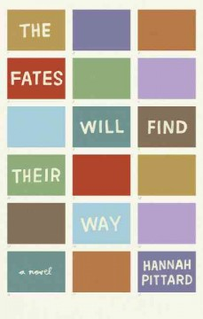 The fates will find their way : a novel
