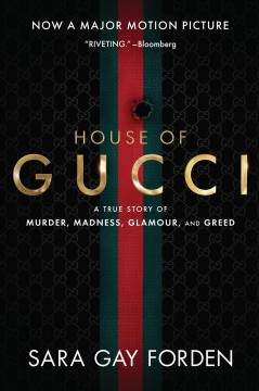 The House of Gucci A Sensational Story of Murder, Madness, Glamour, and Greed
