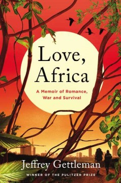 Love Africa: a Memoir of Romance, War and Survival