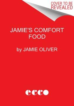 Jamie Oliver's comfort food - the ultimate weekend cookbook