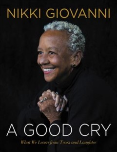A good cry : what we learn from tears and laughter