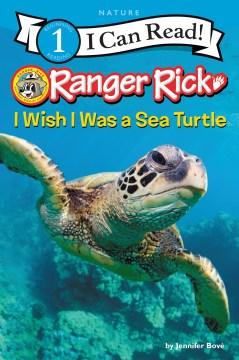 Ranger Rick- I Wish I Was a Sea Turtle