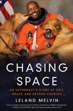 Chasing space : an astronaut's story of grit, grace, and second chances