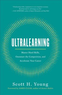 Ultralearning - master hard skills, outsmart the competition, and accelerate your career