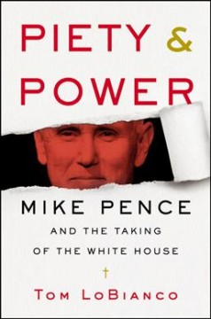 Piety & power - Mike Pence and the taking of the White House