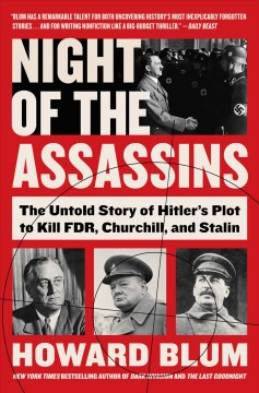 Night of the Assassins The Untold Story of Hitler's Plot to Kill FDR, Churchill, and Stalin