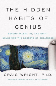 The Hidden Habits of Genius Beyond Talent, IQ, and Grit—Unlocking the Secrets of Greatness