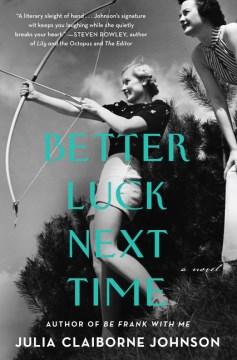Better luck next time - a novel